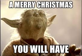 Meme Generator Yoda - a merry christmas you will have yoda focus meme generator