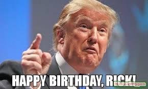 Rick Meme - happy birthday rick meme donald trump 58823 memeshappen