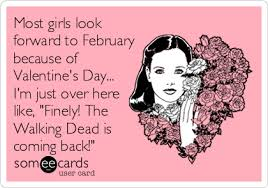 Walking Dead Valentines Day Meme - most girls look forward to february because of valentine s day