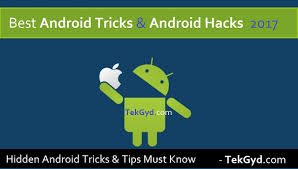 android tricks most popular android tricks android hacks of 2017