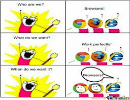 Who Are We Browsers Meme - what do we want internet explorer meme do best of the funny meme