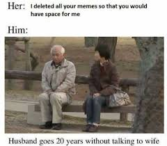 Talking In Memes - dopl3r com memes her i deleted all your memes so that you would