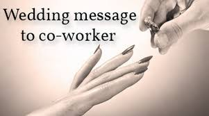 wedding messages to wedding message to co worker wedding wishes