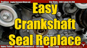 lexus es 350 engine problems crank seal replacement the easy way youtube