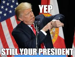 Dos Equis Guy Meme Generator - yep still your president image tagged in president trump made