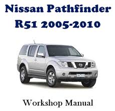 nissan pathfinder 2005 2010 r51 factory workshop service repair