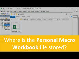 where is the personal macro workbook stored and how to view it