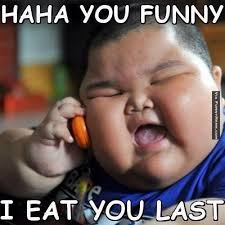 You Funny Meme - funny memes haha you funny i eat you last http www