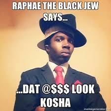 Funny Jew Memes - raphae the black jew memes