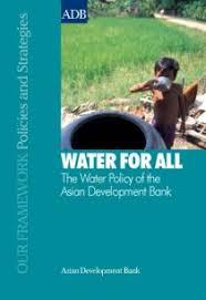 Water Challenge Asian Water For All The Water Policy Of The Asian Development Bank