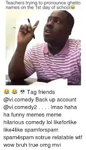 Meme Account Names - teachers trying to pronounce ghetto names on the 1st day of school