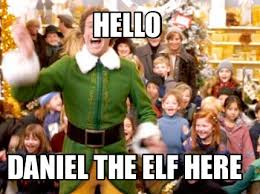 Elf Movie Meme - meme creator hello daniel the elf here meme generator at