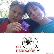 Hardcore Memes - so hardcore weknowmemes