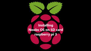noobs installation guide easiest os for raspberry pi 3 how to