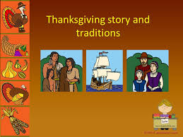 Traditions On Thanksgiving Thanksgiving Story And Traditions Ppt Download