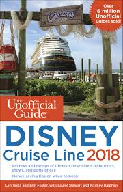 the unofficial guide to disney cruise line 2018 the unofficial