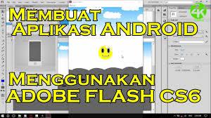 membuat aplikasi android sederhana dengan flash cara membuat aplikasi android dengan adobe flash cs6 youtube