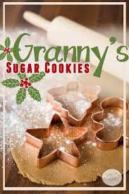 granny u0027s best sugar cookies sugar cookies sugaring and