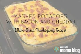 mashed potatoes with bacon cheddar make ahead thanksgiving recipe