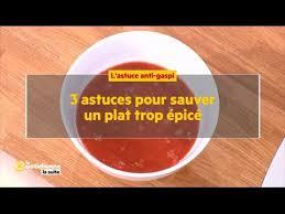 comment dessaler un plat cuisiné 3 astuces pour sauver un plat trop épicé la quotidienne la suite