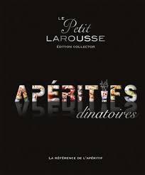 le petit larousse cuisine petit larousse des apéritifs dînatoires collector editions larousse