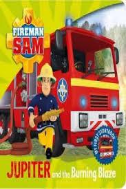 fireman sam jupiter burning blaze sam fireman