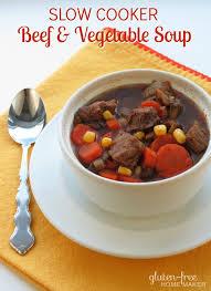 beef u0026 vegetable soup slow cooker gluten free homemaker