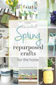 repurposed crafts for your home this spring the crazy craft lady