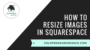 Squarespace How To Resize Images In Squarespace Youtube