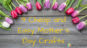 cheap mothers day gifts cheap and easy s day crafts go weareteachers
