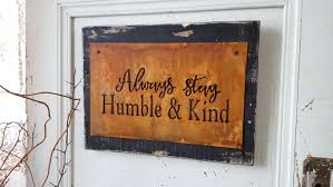 always stay humble and kind metal sign shabby chic rustic home