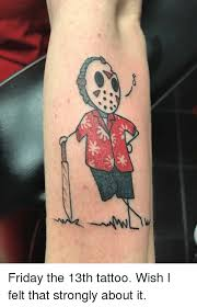 25 best memes about friday the 13th tattoos friday the 13th