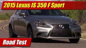 lexus is colors road test 2015 lexus is 350 f sport testdriven tv