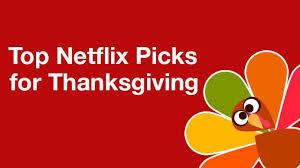 Thanksgiving 2015 Top Netflix Picks For Thanksgiving 2015 Whats On Netflix