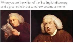 Samuel Johnson Meme - samuel johnson it s his birthday everybody memes