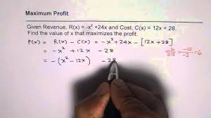 determine maximum profit from revenue and cost function youtube