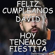 Memes De David - arraymeme de feliz cumpleaños david hoy tenemos fiestita