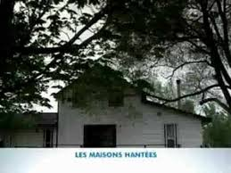 les hant礬es part1 2 documentaire