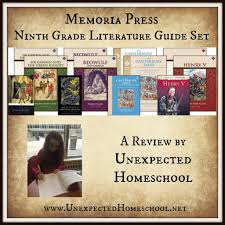 unexpected homeschool review memoria press 9th grade literature