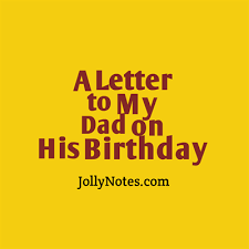 a letter to my dad on his birthday joyful living blog