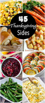 45 thanksgiving side dishes thanksgiving dishes and food ideas