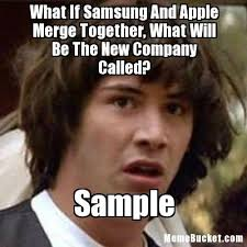 Samsung Meme - what if samsung and apple merge together create your own meme