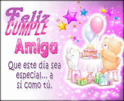 imagenes para una amiga x su cumpleaños imágenes de cumpleaños para una amiga especial frases de cumpleaños