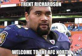 Trent Richardson Meme - trent richardson welcome to the afc north furious haloti ngata