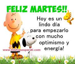 imagenes positivas para hoy martes feliz martes hoy es un día para empezarlo con mucho optimismo