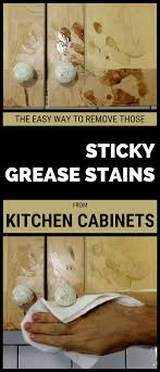 how do you get sticky grease kitchen cabinets the easy way to remove those sticky grease stains from