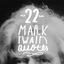 quotes about learning valuable lessons 22 wise and thoughtful mark twain quotes bright drops