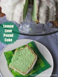 st patrick u0027s day dessert lemon pound cake recipe close to home