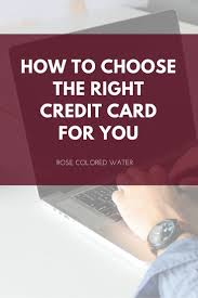 how to choose the right credit card rose colored water