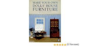 make your own dolls u0027 house furniture maurice harper